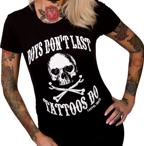 Boys Don't Last Tattoos Do Women's T-Shirt