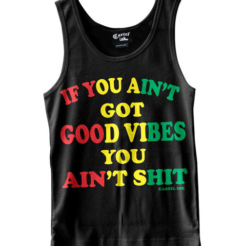 If You Ain't Got Good Vibes Men's Tank Top