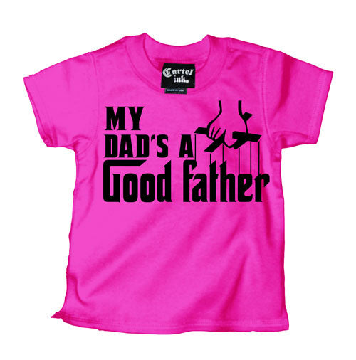 My Dad's a Good father Kid's T-Shirt