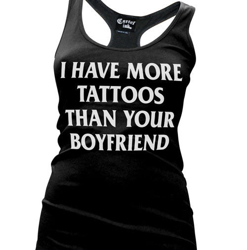 I Have More Tattoos Than Your Boyfriend Women's Racer Back Tank Top
