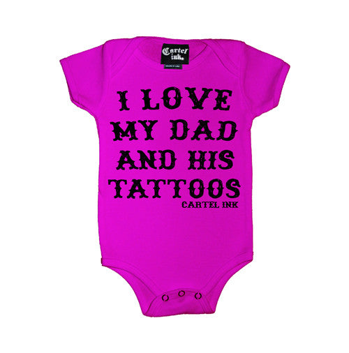 I Love My Dad and His Tattoos Infant's Onesie
