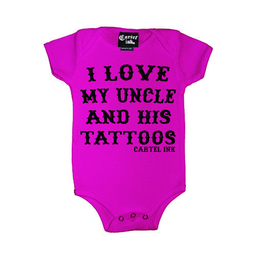 I Love My Uncle and His Tattoos Infant's Onesie