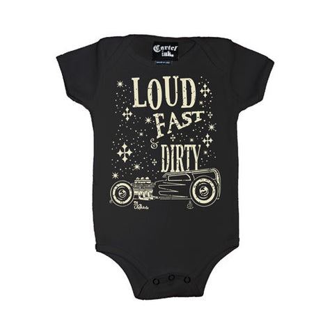 Loud, Fast, and Dirty Infant's Onesie