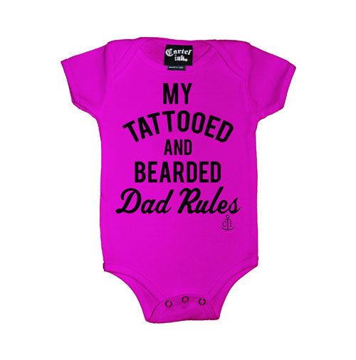 My Tattooed and Bearded Dad Rules Infant's Onesie