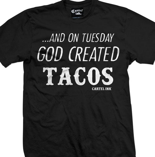 And On Tuesday God Created Tacos Men's T-Shirt