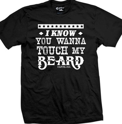I Know You Want To Touch My Beard Men's T-Shirt