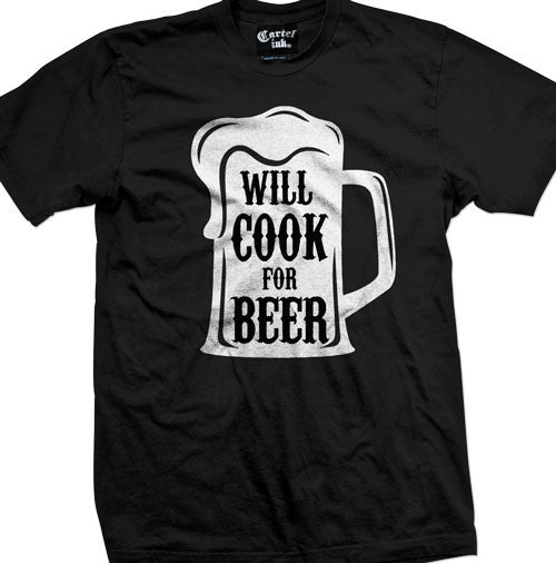 Will Cook for Beer Men's T-Shirt