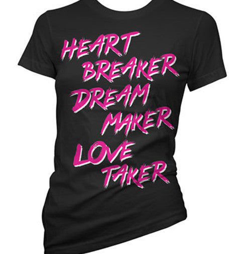 Heart Breaker Dream Maker Love Taker Women's T-Shirt