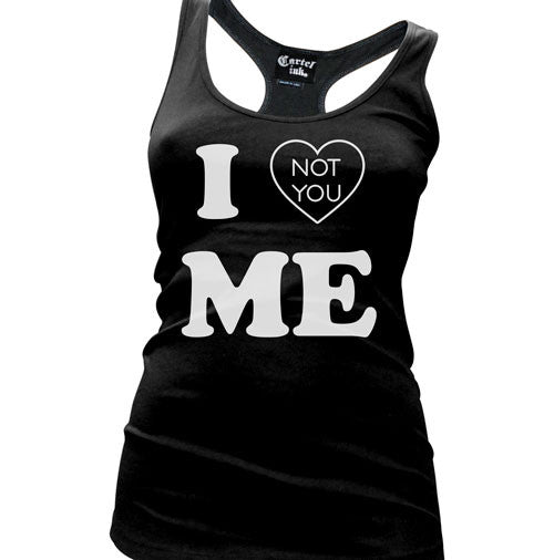 I Love Me Not You Women's Racer Back Tank Top