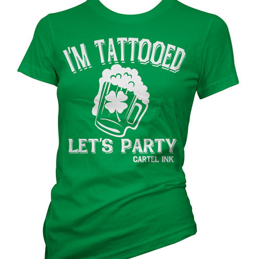 I'm Tattooed Let's Party Women's T-Shirt