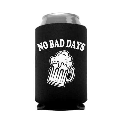 No Bad Days Can Koozie