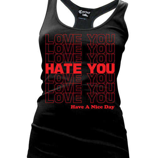 Love You Hate You Women's Racer Back Tank Top
