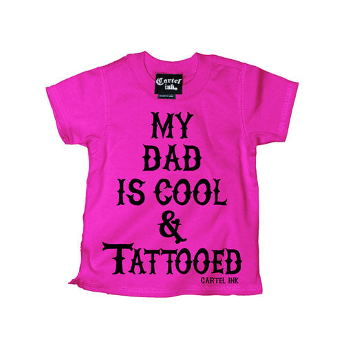 My Dad is Cool and Tattooed Kid's T-Shirt