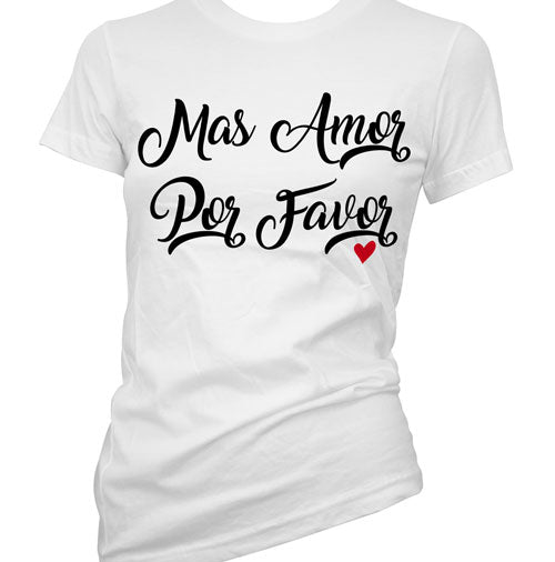 Mas Amor Por Favor Women's T-Shirt