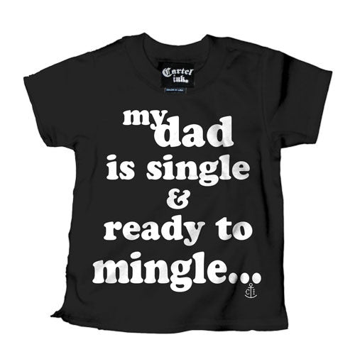 My Dad is Single and Ready to Mingle Kid's T-Shirt