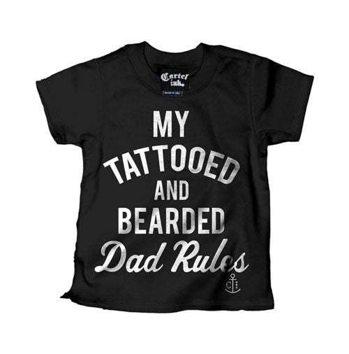 My Tattooed and Bearded Dad Rules Kid's T-Shirt