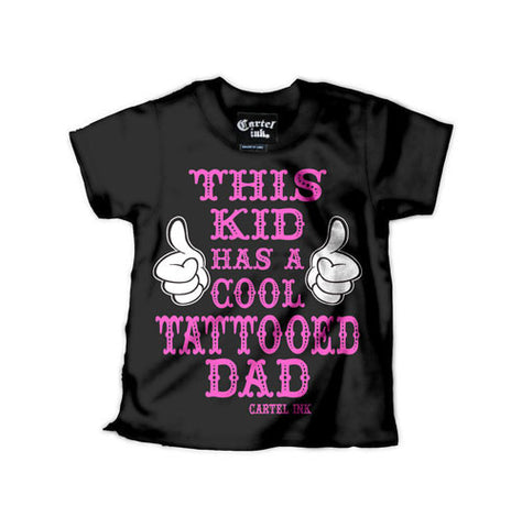 This Kid Has a Cool Tattooed Dad Kid's T-Shirt