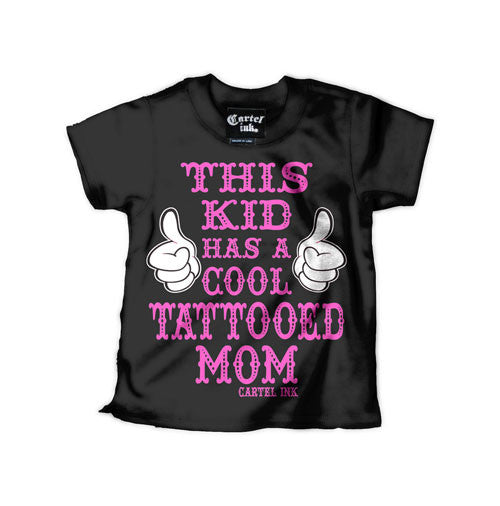 This Kid Has a Cool Tattooed Mom Kid's T-Shirt
