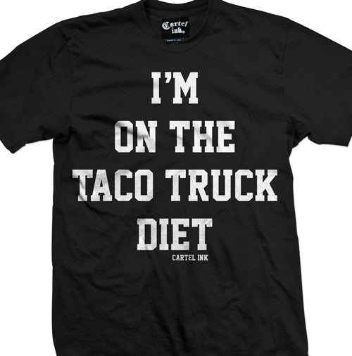 I'm on the Taco truck diet