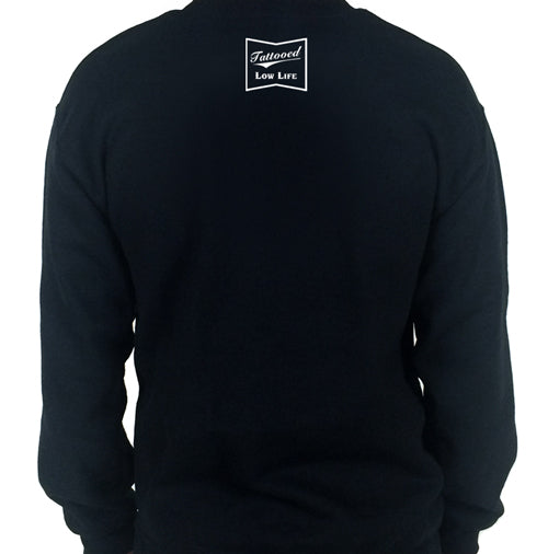 Tattooed Low Life Crew Neck Sweat Shirt