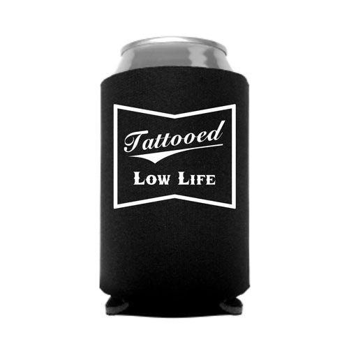 Tattooed Low Life Can Koozie