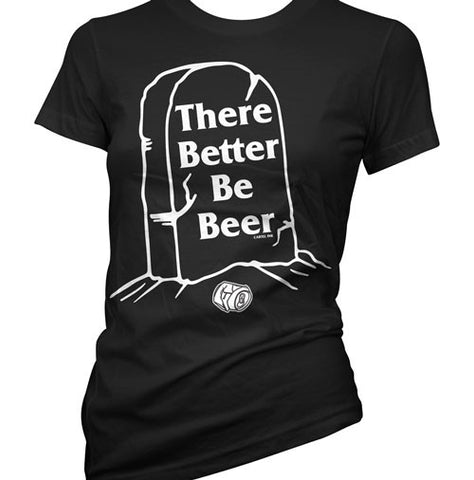 There Better Be Beer Women's T-Shirt