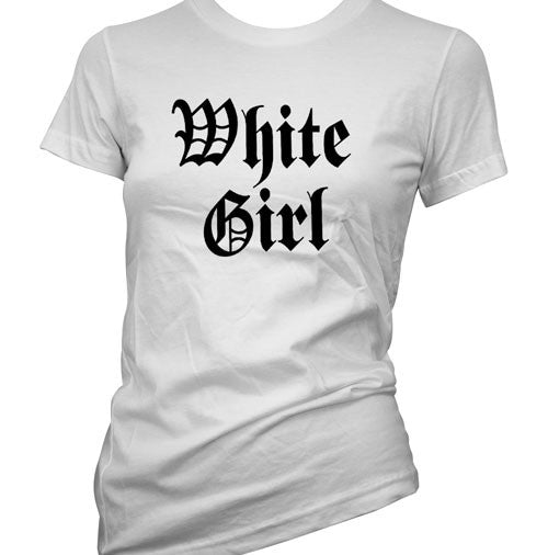 White Girl Women's T-Shirt