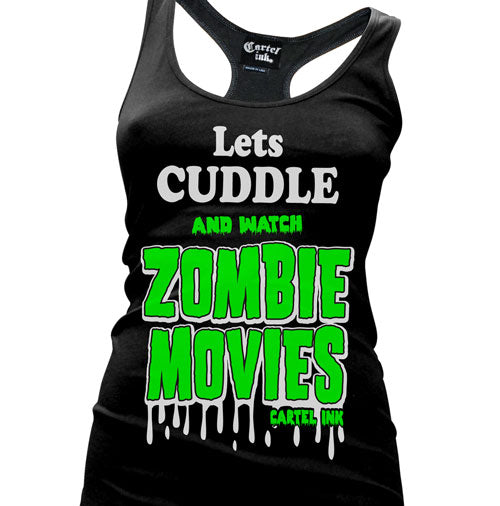 Let's Cuddle and Watch Zombie Movies Women's Racer Back Tank Top