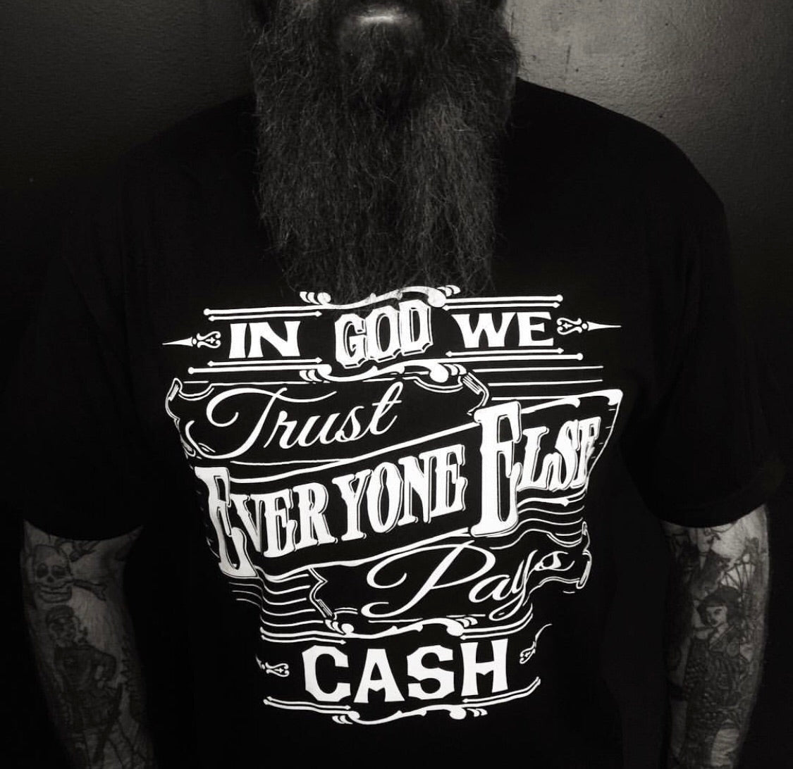 In God We Trust, Everyone Else Pays Cash Men's T-Shirt