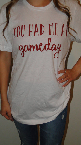 """You had me at Gameday"" Gameday Tee"