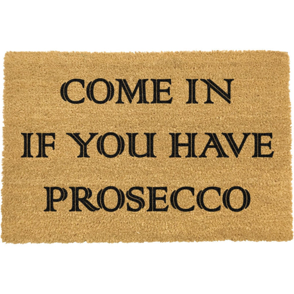 Cheeky Come In If You Have Prosecco Doormat