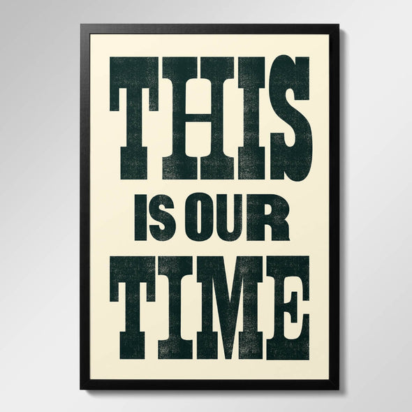 This is Our Time Print