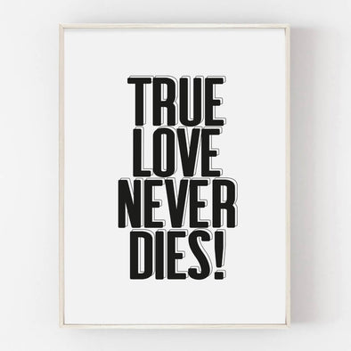True Love Never Dies Print