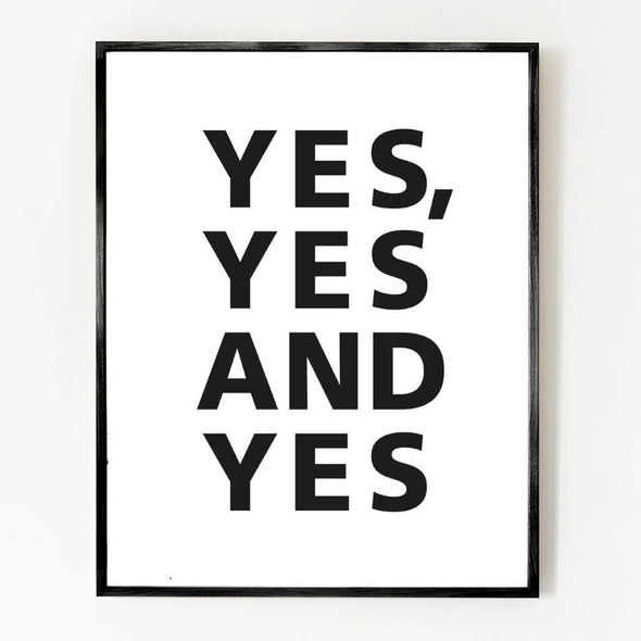 Yes Yes And Yes Print