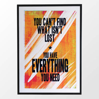 You Have Everything You Need Print