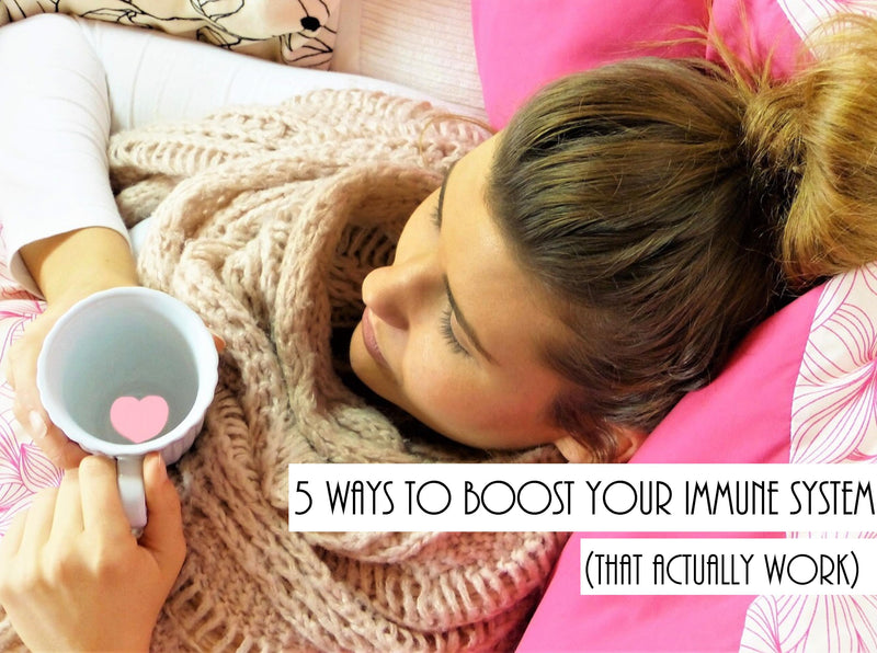 5 Ways to Boost Your Immune System (That Actually Work)