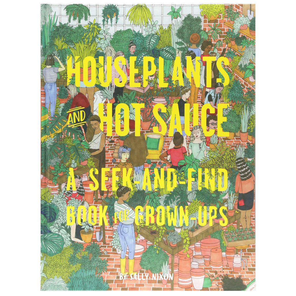 Houseplants and Hot Sauce: A Seek-and-Find Book for Grown-Ups (Seek and Find Books for Adults, Seek and Find Adult Games)