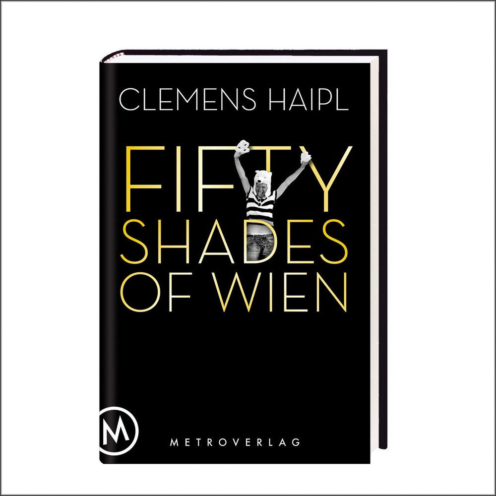 Clemens Haipl, Fifty Shades of Wien