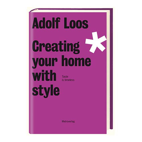Adolf Loos, Creating your home with style