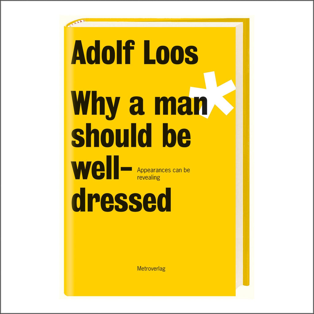 Adolf Loos Why a man should be well-dressed