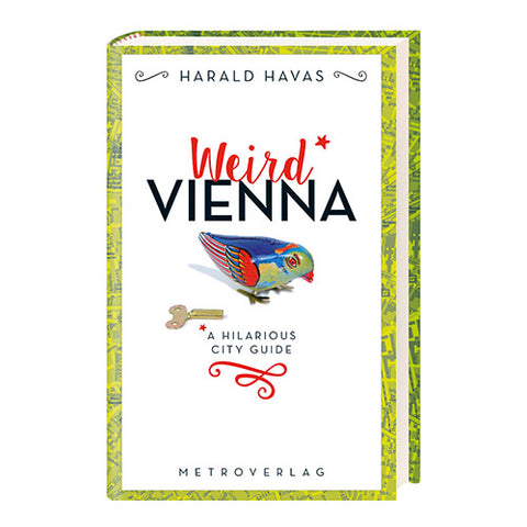 Harald Havas, Weird Vienna - A Hilarious City Guide