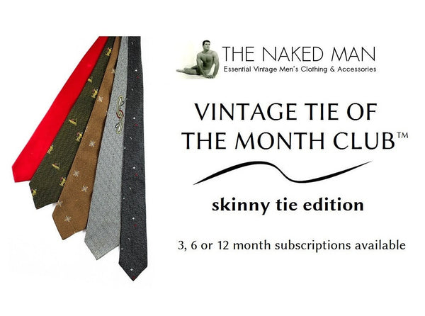 Vintage Tie of the Month Club SKINNY TIE EDITION