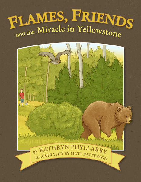 FLAMES, FRIENDS and the MIRACLE IN YELLOWSTONE