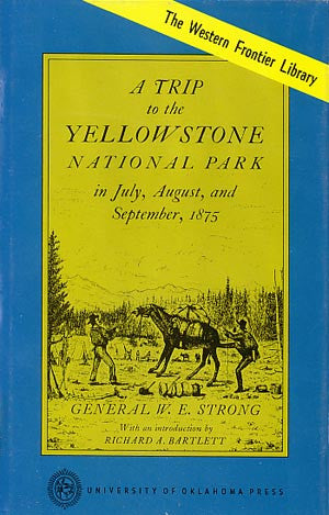 A Trip to the Yellowstone National Park in July, August, and September, 1875
