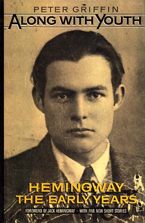 Along With Youth: Hemingway The Early Years