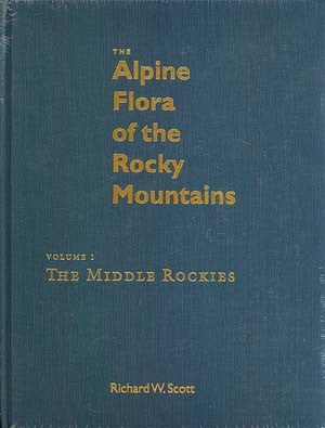 Alpine Flora of the Rocky Mountains, The (Vol 1. The Middle Rockies)
