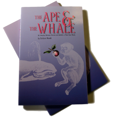 THE APE & THE WHALE: An Interplay between Darwin and Melville in Their Own Words
