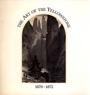 Art of the Yellowstone, The: 1870-1872