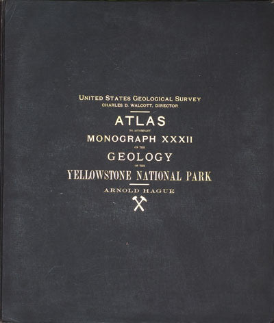 Atlas to Accompany Monograph XXXII on the Geology of Yellowstone National Park