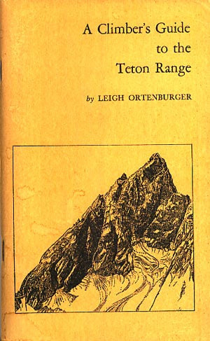 A Climber's Guide to the Teton Range (Condensed Edition)